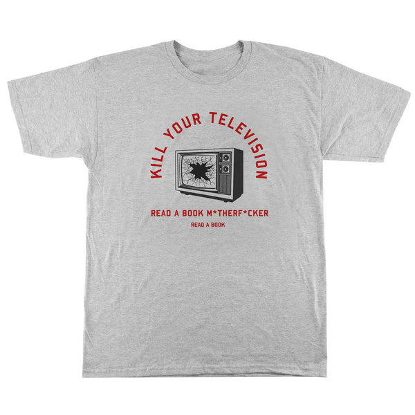 'Kill Your Television' T-Shirt (Heather Grey)