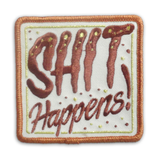 'Shit Happens' Embroidered (Patch)