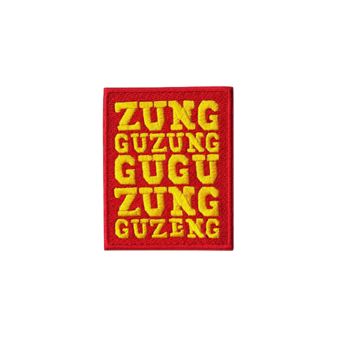 'Zungguzungguguzungguzeng' Embroidered Patch