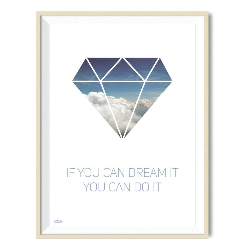 A:SIGN plakat If You Can Dream It You Can Do It 50x70 cm