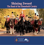 1. Shining Sword -  The Band of the Household Cavalry