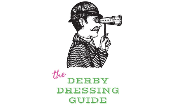 Derby Dressing Guide