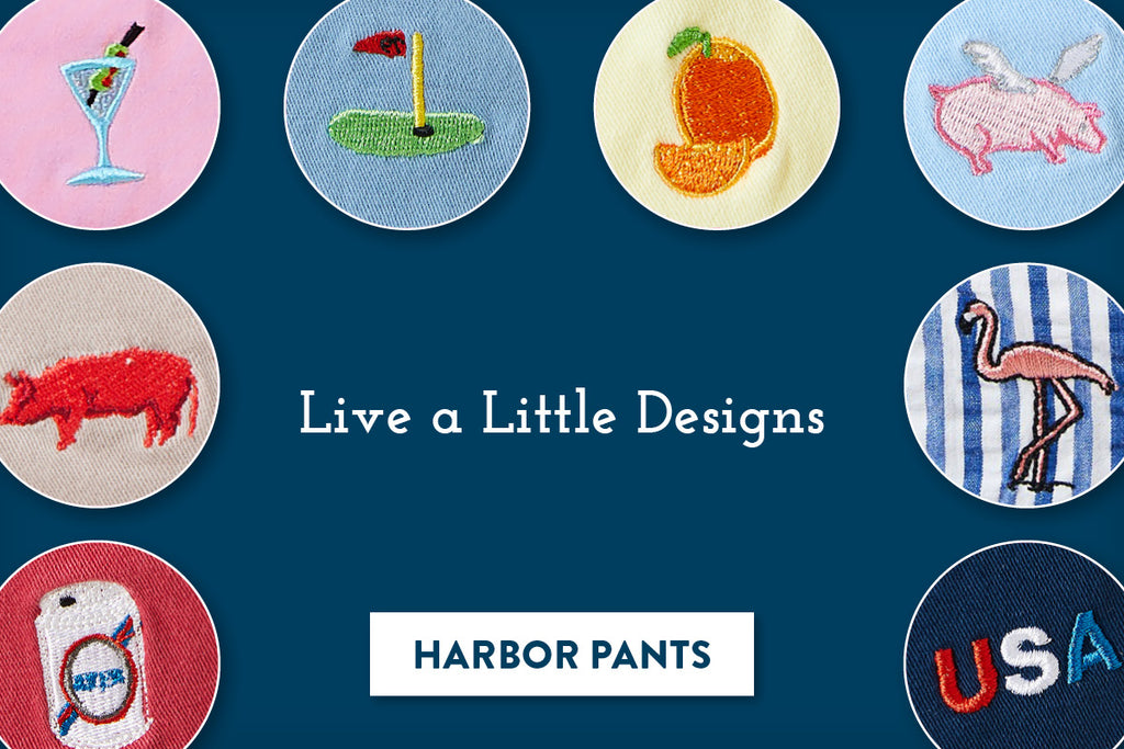 Harbor Pants with Live a Little Designs
