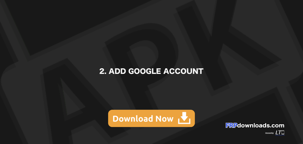 2  Add Google Account – FRP Downloads