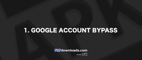 1. Google Account Bypass