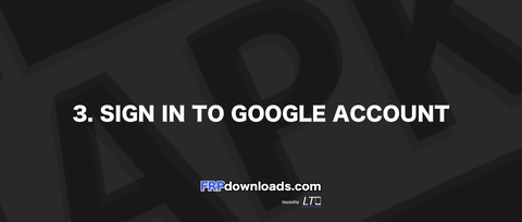 3. Sign in to Google Account