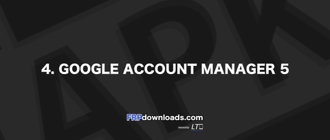 4. Google Account Manager 5