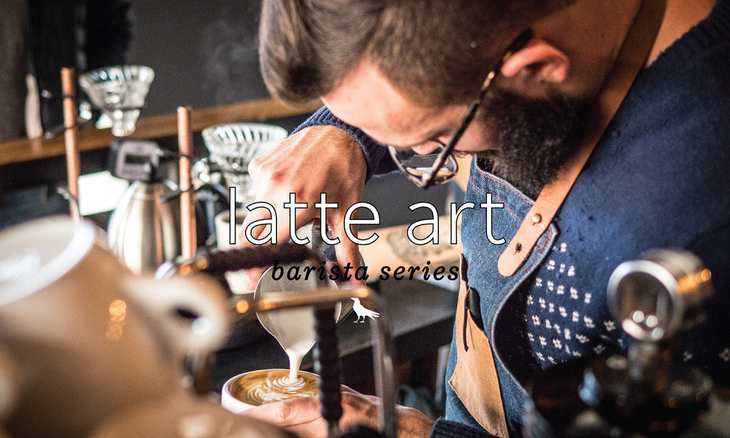 Barista Series: Latte Art