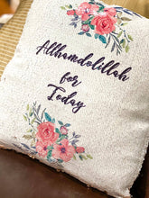 Load image into Gallery viewer, Allhamdollillah for Today Sequin Pillow