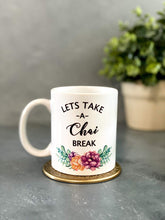 Load image into Gallery viewer, Let's take a chai Break Mug