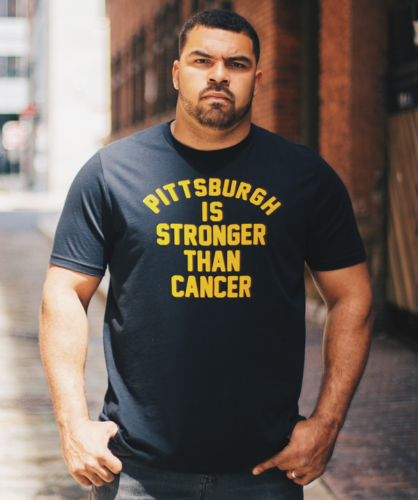 Pittsburgh Is Stronger Than Cancer - Black & Gold - Steel City