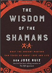 Don Miguel Ruiz - The Wisdom of Shamans