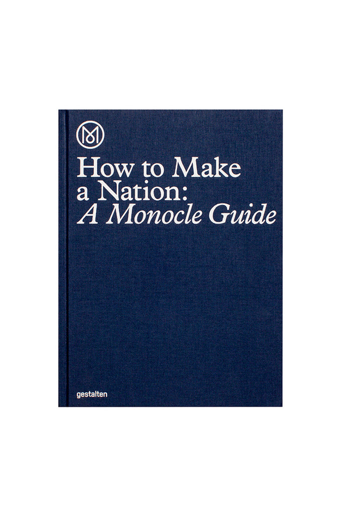 How to Make a Nation: The Monocle Guide