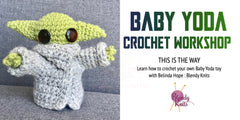Baby Yoda Crochet Workshop