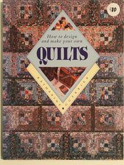 How to Design and Make Your Own Quilts by Katharine Guerrier
