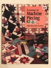 Lessons in Machine Piecing by Marsha McCloskey
