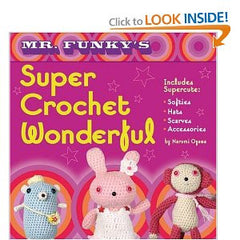Mr Funky's Super Crochet Wonderful