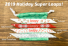 2019 Holiday Super Loops