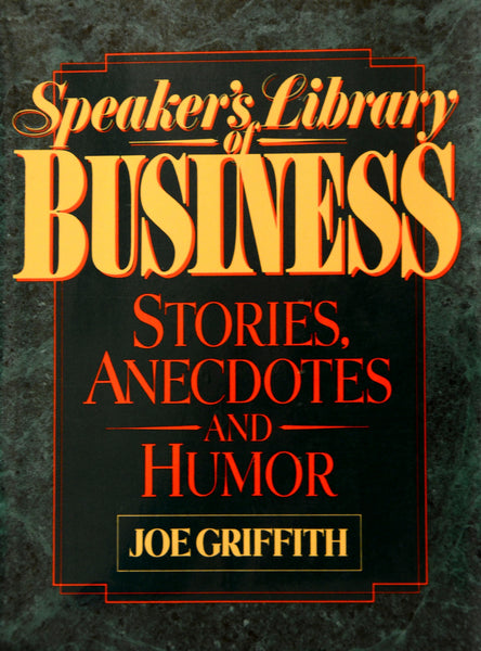 Speaker's Library of Business Stories, Anecdotes And Humor