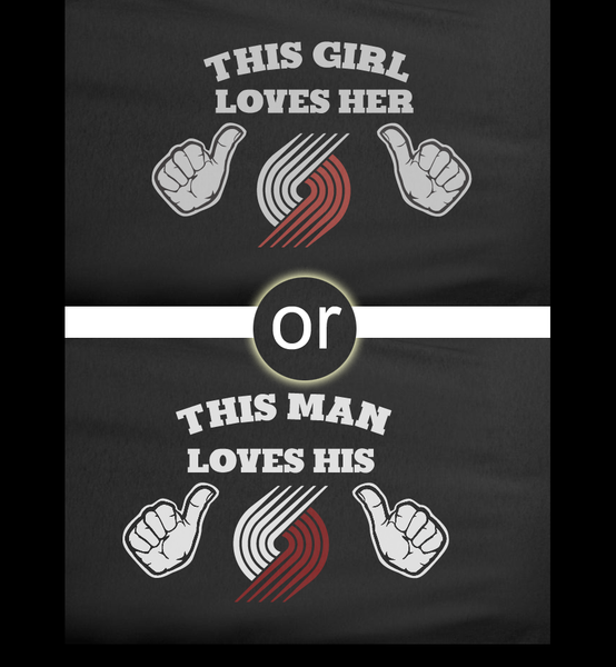 Black This Girl or Guy Loves the Portland Trailblazers Blazers Basketball Tee Tshirt T-Shirt