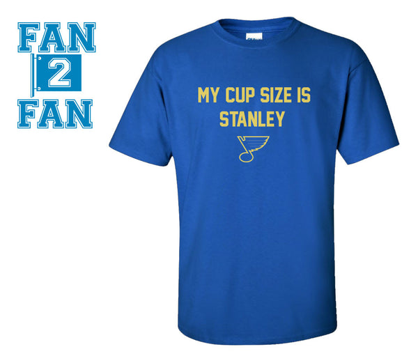 Blue My Cup Size is Stanley Stanly St. Louis Blues Hockey Tee Tshirt T-Shirt