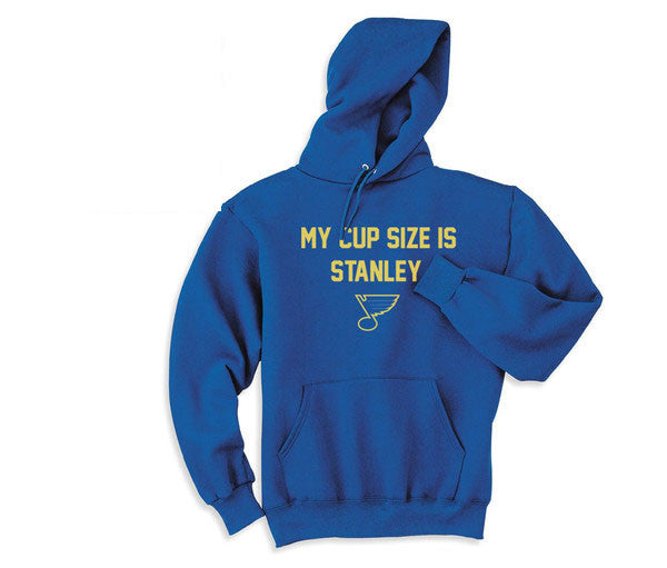 Blue My Cup Size is Stanley St Louis Blues Hockey Hoodie Hooded Sweatshirt Ladies Child Toddler Men