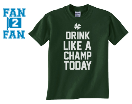 Forest Green Drink Like a Champ Today Irish Drunk Football Softball Team Tee Tshirt T-Shirt