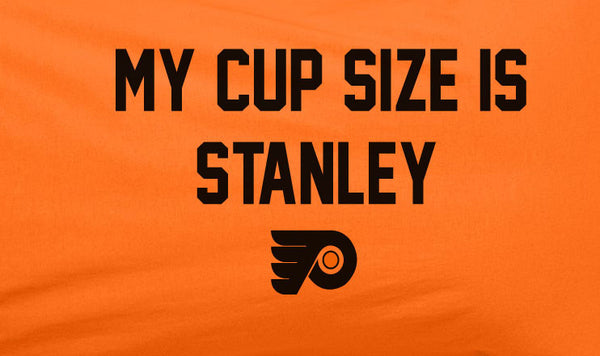 Orange My Cup Size is Stanley Stanly Philadelphia Philly Flyers Tee Tshirt T-Shirt Batman