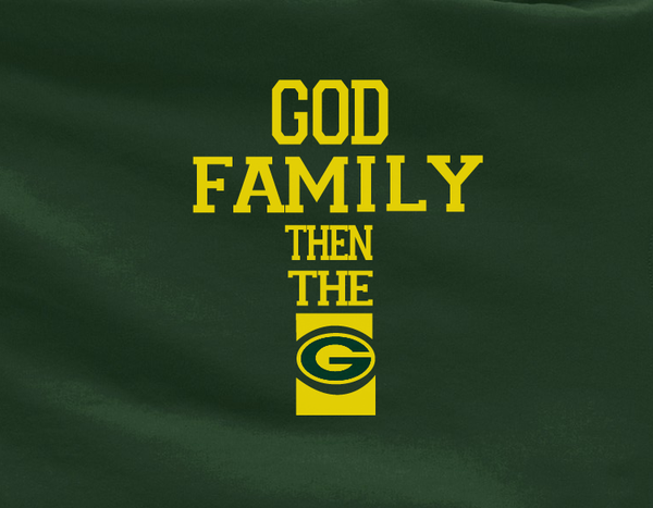 Gold Custom 1 Color God Family then the Green Bay Packers Football Tee Tshirt T-Shirt