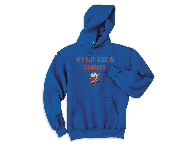 Blue My Cup Size is Stanley NY New York Islanders Hoodie Hooded Sweatshirt Ladies Child Toddler Men