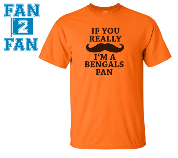 Orange Custom 1 Color If You Really Mustache I'm a Cincinatti Bengals Fan Tee Tshirt T-Shirt