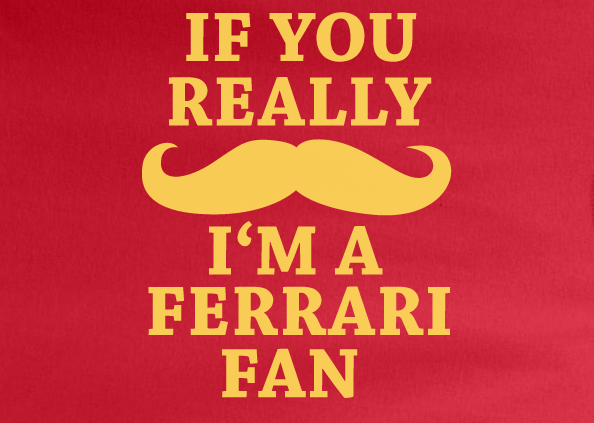 Red Custom 1 Color If you Really mustache I'm a Ferrari Tee Tshirt T-Shirt Football Soccer