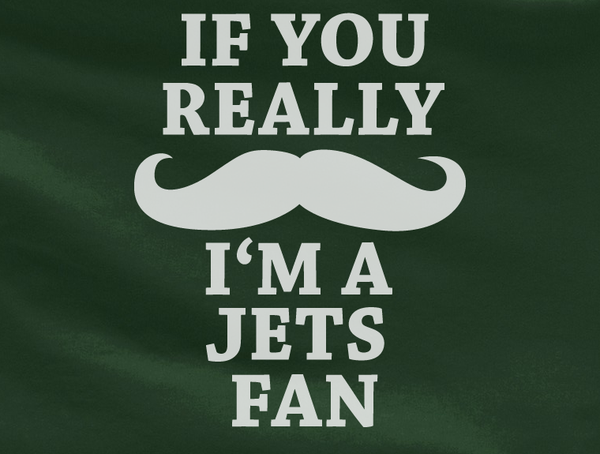 Green Custom 1 Color If You Really Mustache I'm a NY New York Jets Fan Tee Tshirt T-Shirt