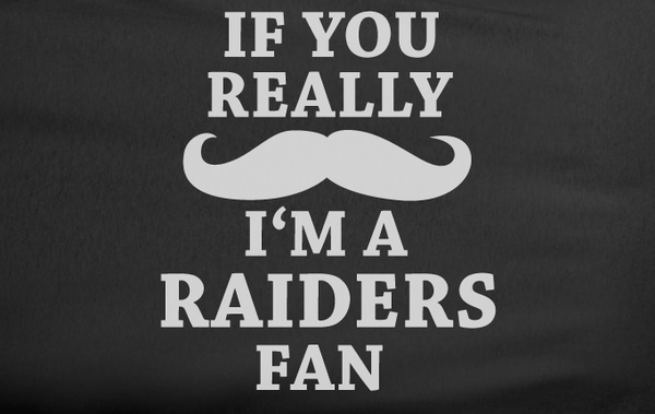 Black Custom 1 Color If You Really Mustache I'm a Oakland Raiders Fan Tee Tshirt T-Shirt