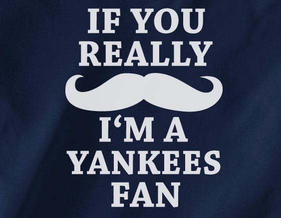 Navy Custom 1 Color If You Really Mustache I'm a NY New York Yankees Fan Tee Tshirt T-Shirt