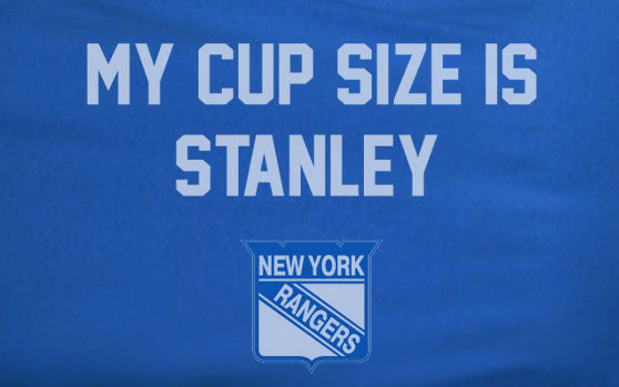 Blue My Cup Size is Stanley Stanly New York NY Rangers Hockey Tee Tshirt T-Shirt