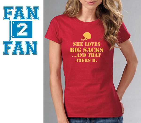 Funny She Loves Big Sacks and that SF San Francisco 49ers D Defense Tee Tshirt T-Shirt