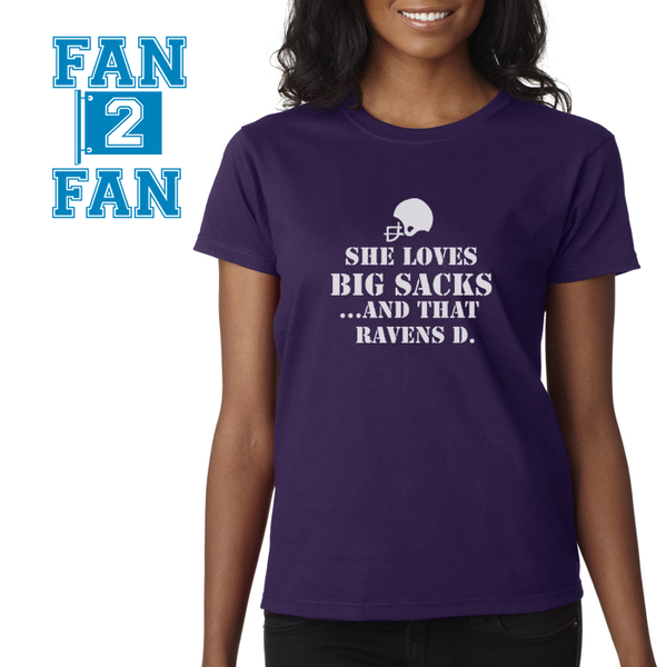 She Loves Big Sacks and that Baltimore Ravens D Defense Tee Tshirt T-Shirt