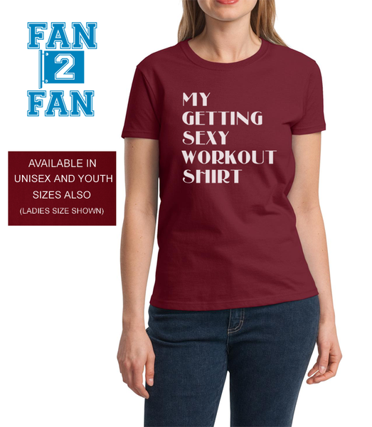 Maroon My Getting Sexy Workout Gym Excerise Yoga Pilates Football Tee Tshirt T-Shirt