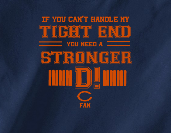 Navy If can't handle tight end you need stronger D Defense Chicago Bears Tee Tshirt T-Shirt