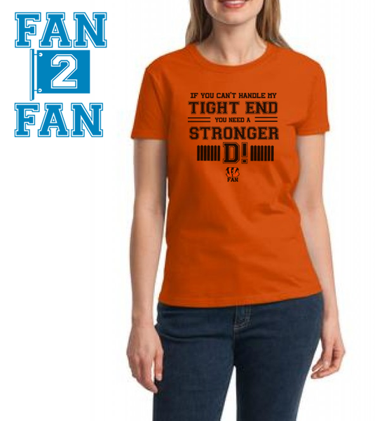 Orange If can't handle tight end you need stronger D Defense Cincinnati Bengals Tee Tshirt T-Shirt