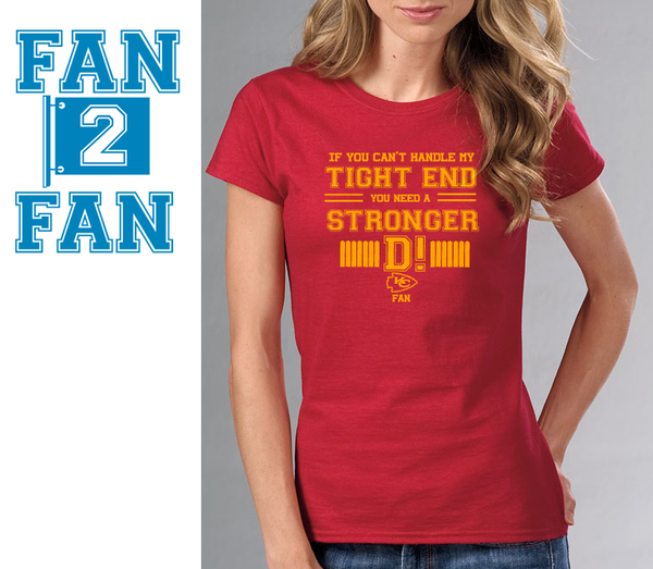 Red If can't handle tight end you need stronger D Defense KC Kansas City Chiefs Tee Tshirt T-Shirt