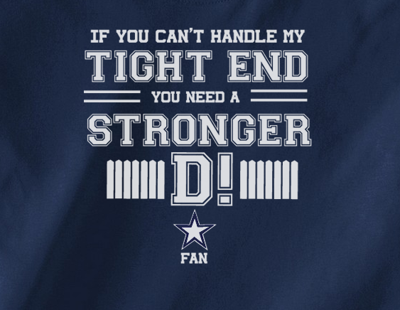 Navy If can't handle tight end you need stronger D Defense Dallas Cowboys Tee Tshirt T-Shirt
