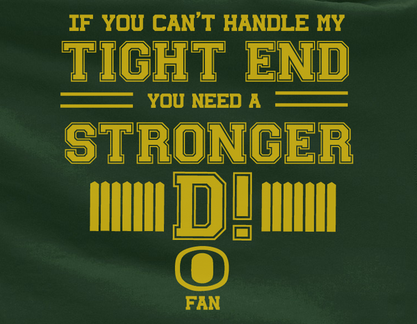 Forest If can't handle tight end you need stronger D Oregon University Ducks Tee Tshirt T-Shirt
