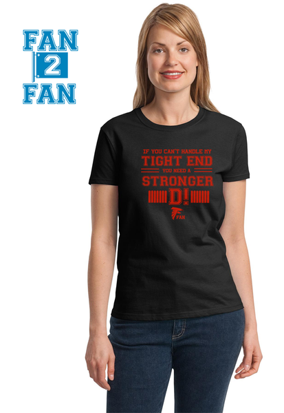 Black If can't handle tight end you need stronger D Atlanta Falcons Tee Tshirt T-Shirt