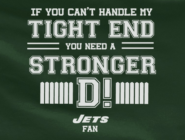 Green If can't handle tight end you need stronger D Defense NY New York Jets Tee Tshirt T-Shirt