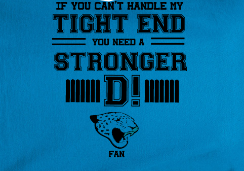 Carolina If can't handle tight end you need stronger D Jacksonville Jaguars Tee Tshirt T-Shirt