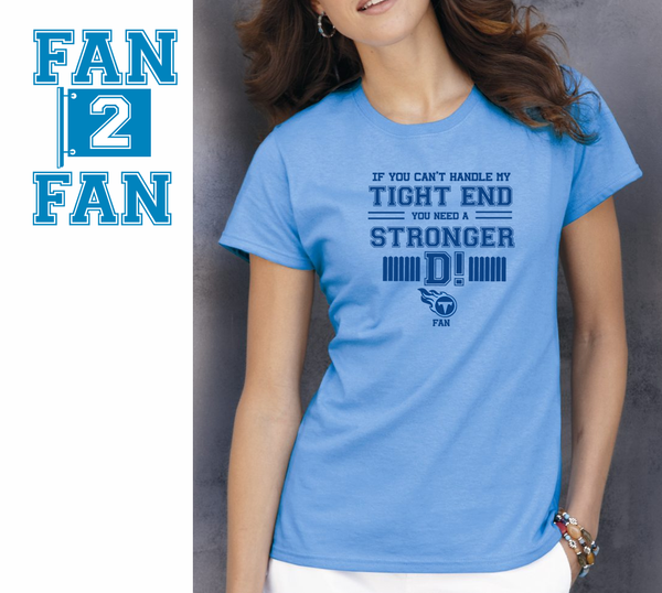Carolina If can't handle tight end you need stronger D Defense tennessee titans Tee Tshirt T-Shirt