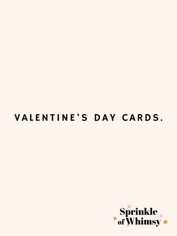 Valentine's Day Cards.