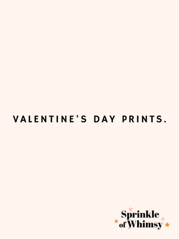 Valentine's Day Prints.